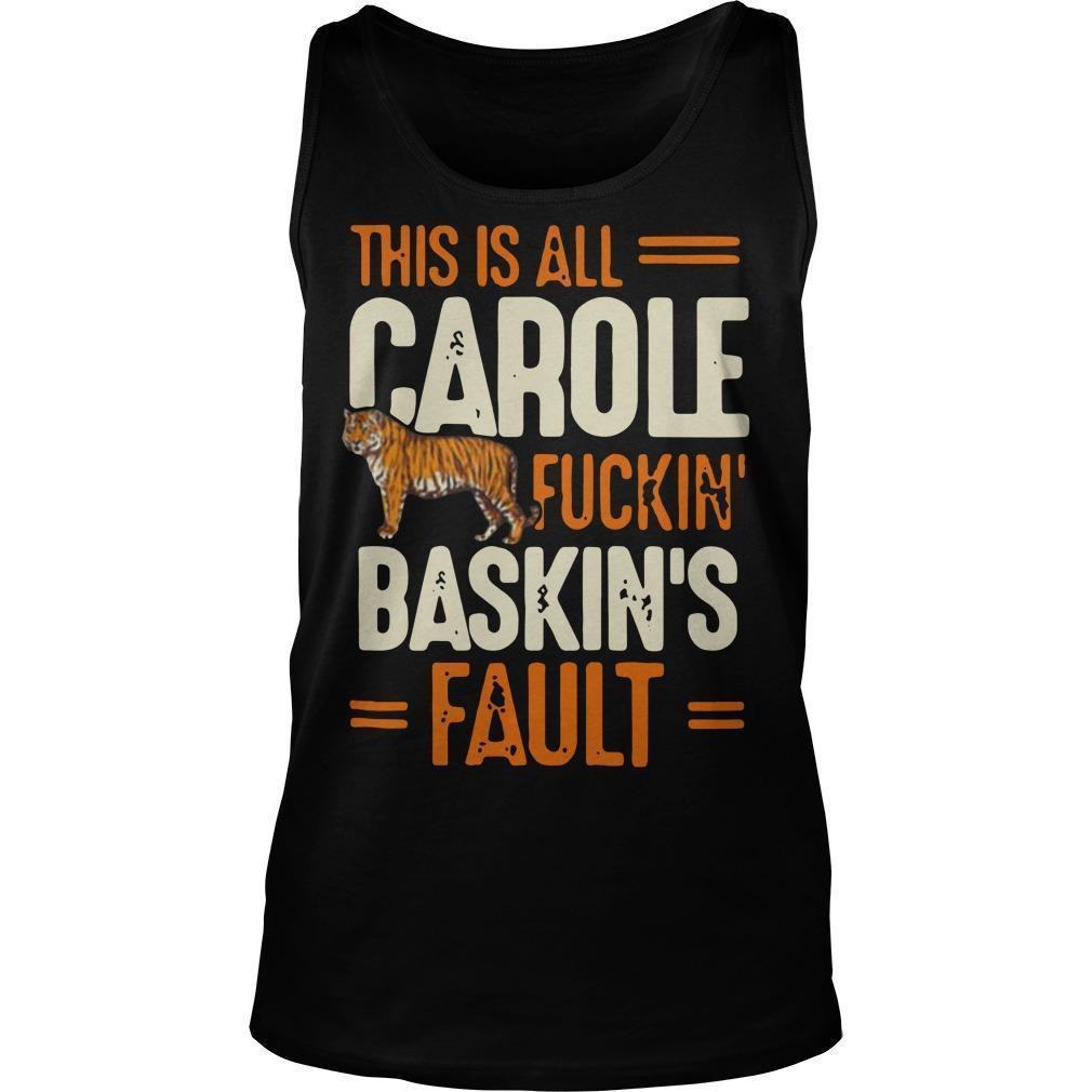 This Is All Carole Fuckin Baskins Fault Tank Top