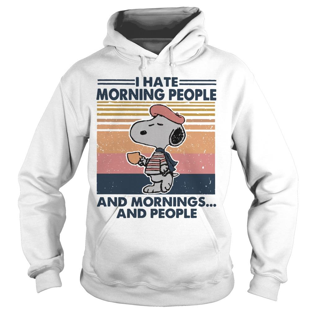 Vintage Snoopy I Hate Morning People And Mornings And People Hoodie