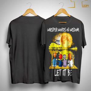 Whispered Words Of Wisdom Let It Be Shirt