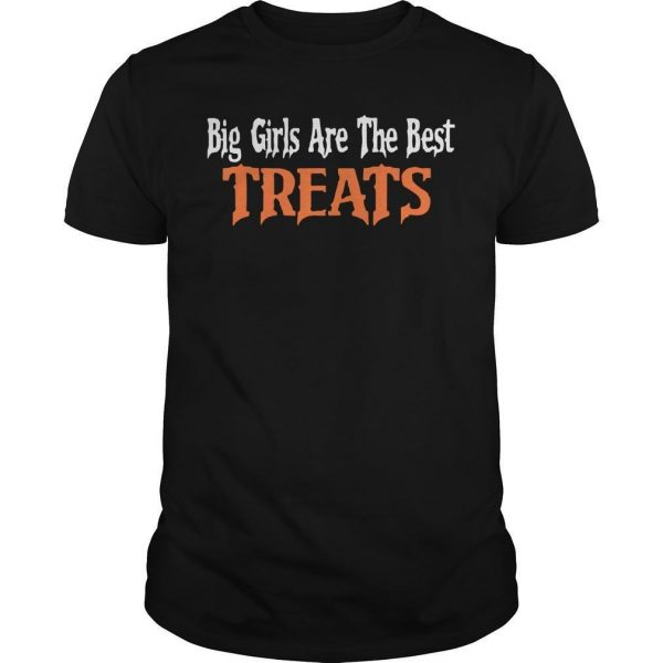 Big Girls Are The Best Treats Shirt