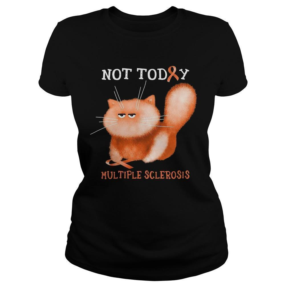 Cat Not Today Multiple Sclerosis Longsleeve