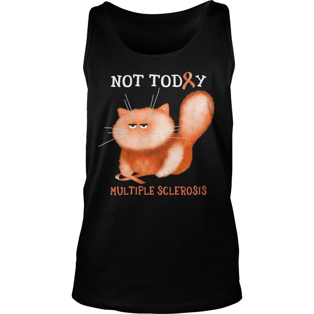 Cat Not Today Multiple Sclerosis Tank Top