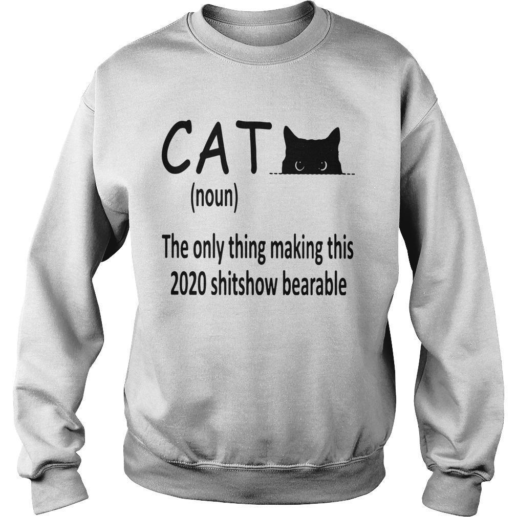 Cat The Only Thing Making This 2020 Shitshow Bearable Sweater