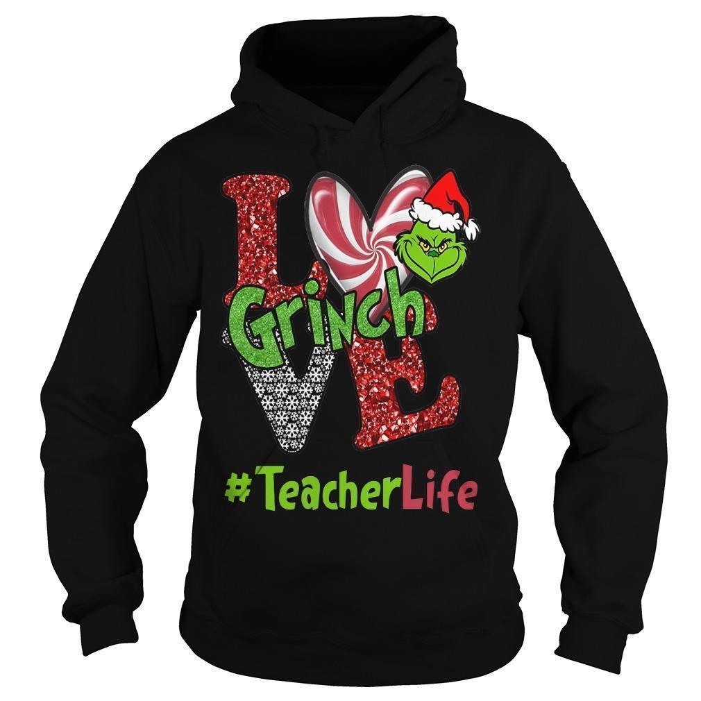 Christmas Love Grinch #teacherlife Hoodie