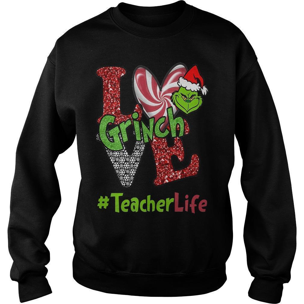 Christmas Love Grinch #teacherlife Sweater