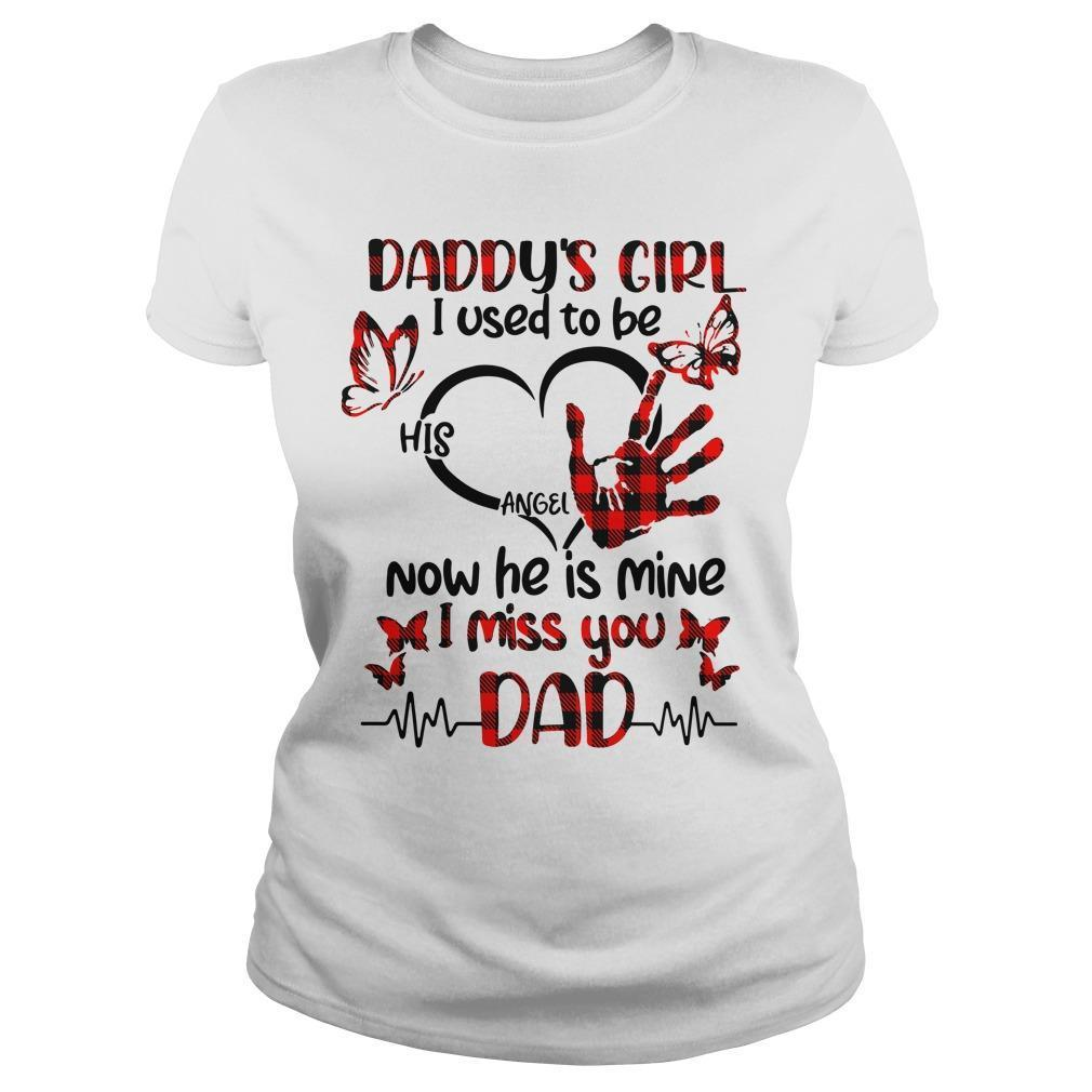 Daddy's Girl I Used To Be His Angel Now He Is Mine Longsleeve