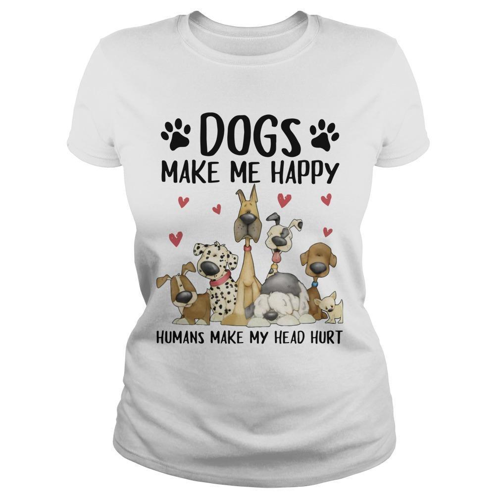 Dogs Make Me Happy Humans Make My Head Hurt Longsleeve