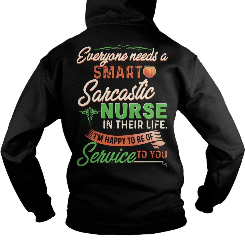 Everyone Needs A Smart Sarcastic Nurse In Their Life Hoodie