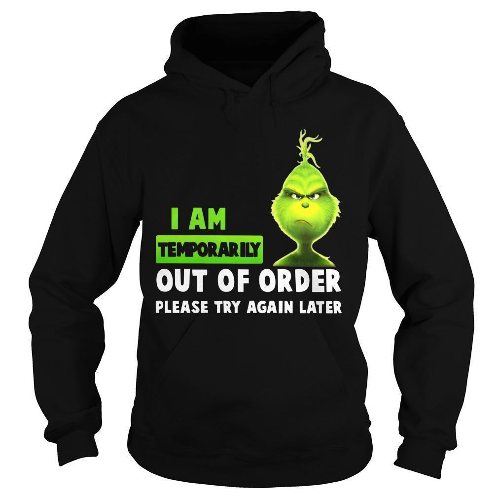 Grinch I Am Temporarily Out Of Order Please Try Again Later Hoodie