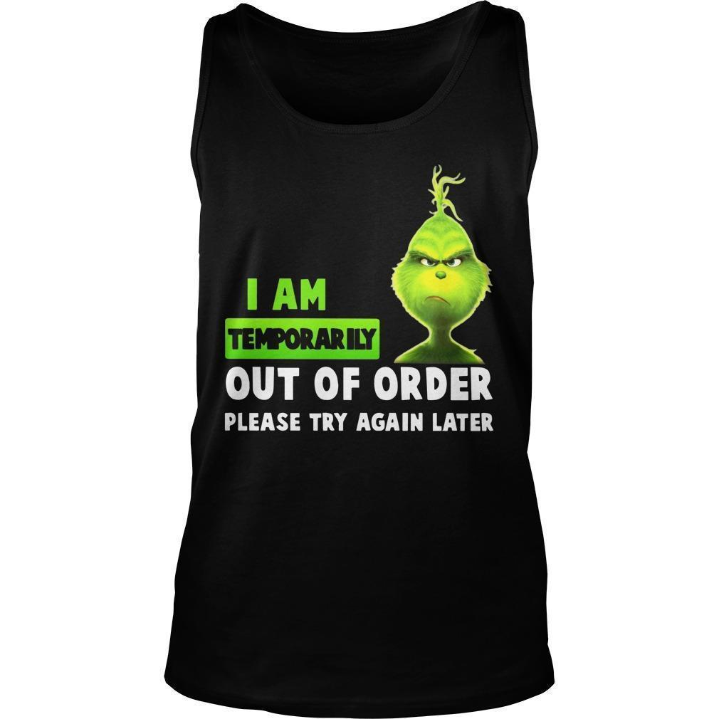 Grinch I Am Temporarily Out Of Order Please Try Again Later Tank Top