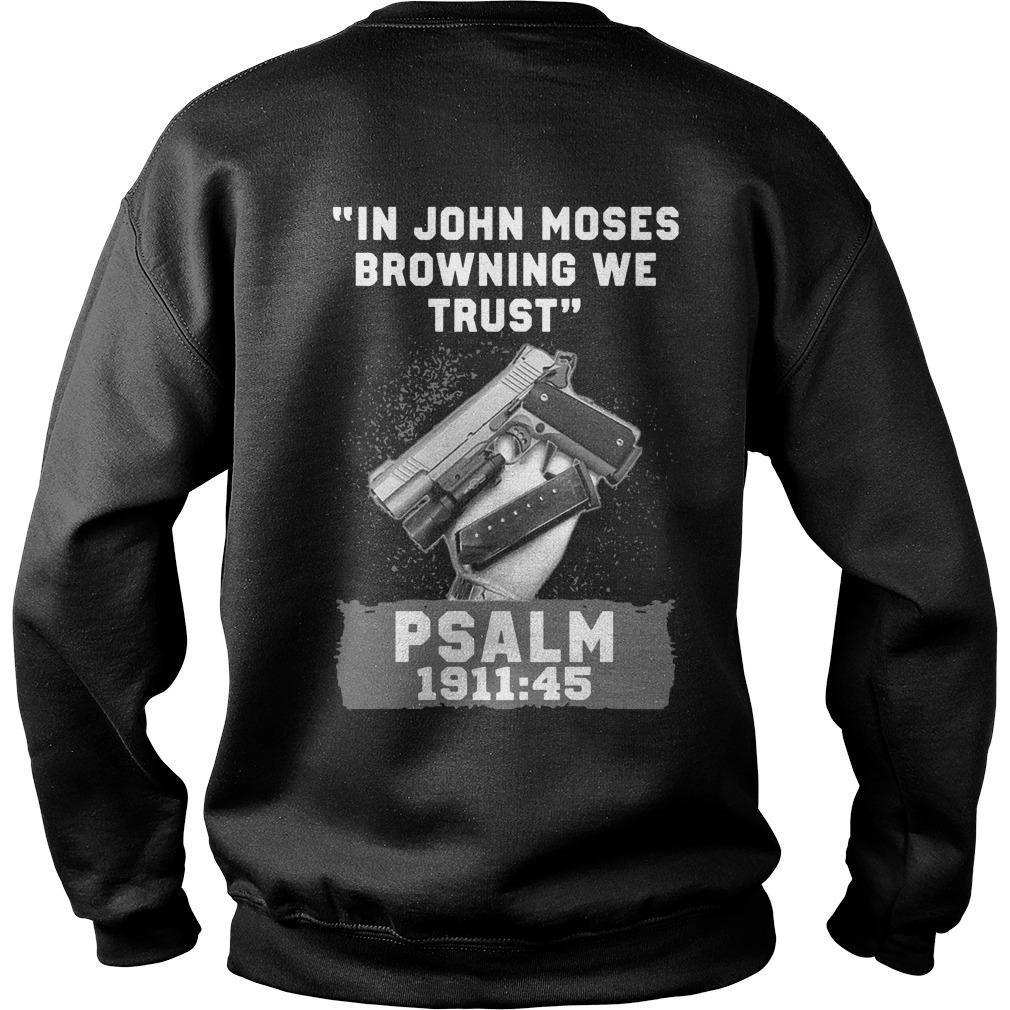 In John Moses Browning We Trust Psalm 1911 45 Sweater