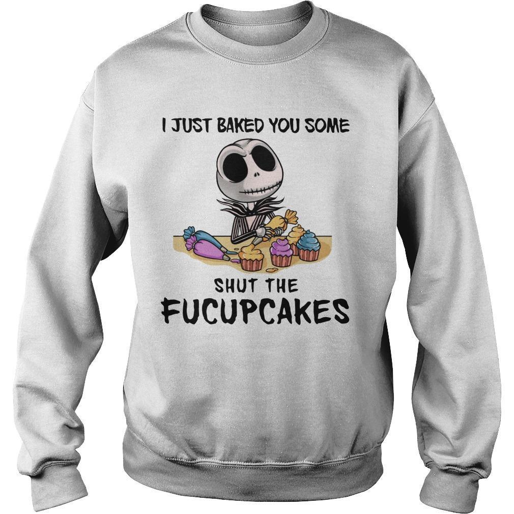 Jack Skellington I Just Baked You Some Shut The Fucupcakes Sweater