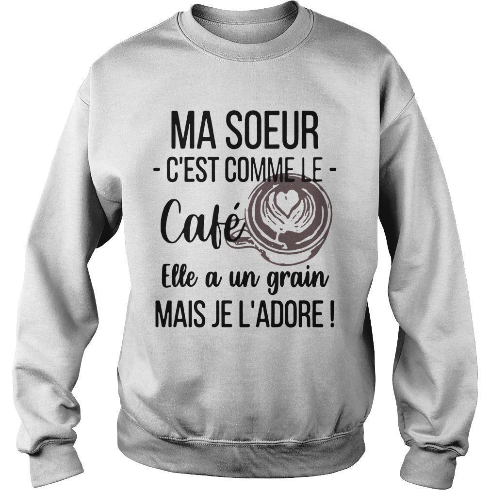 Ma Soeur C'est Comme Le Café Elle A Un Grain Sweater