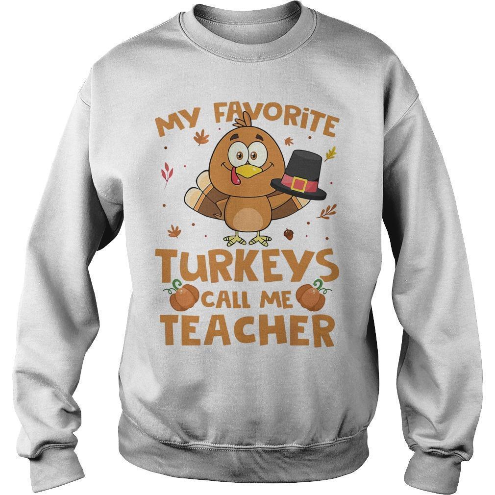 My Favorite Turkeys Call Me Teacher Sweater