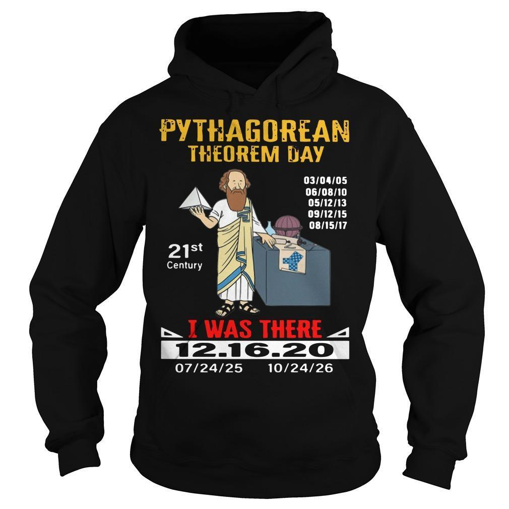 Pythagorean Theorem Day 21st Century I Was There Hoodie