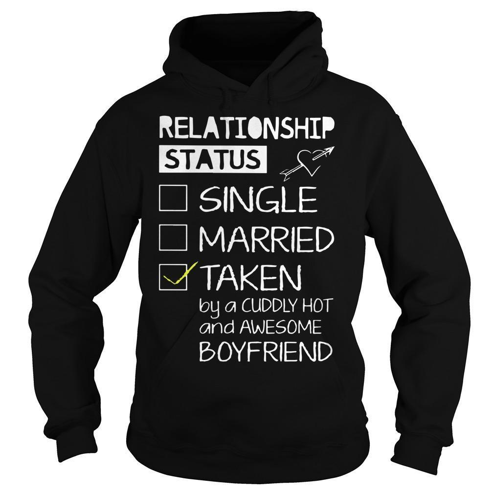 Relationship Status Single Married Taken By A Cuddly Hot Hoodie