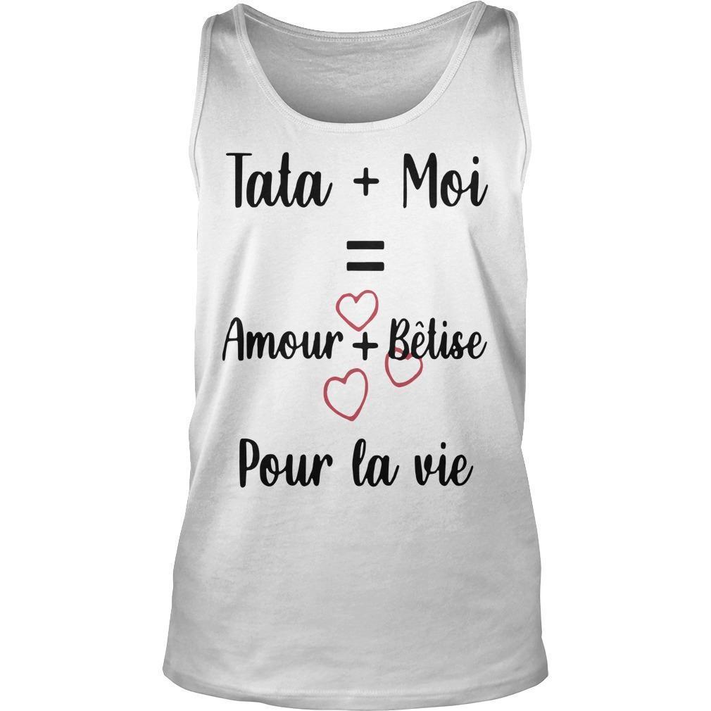 Tata Moi Amour Bêtise Pour La Vie Tank Top