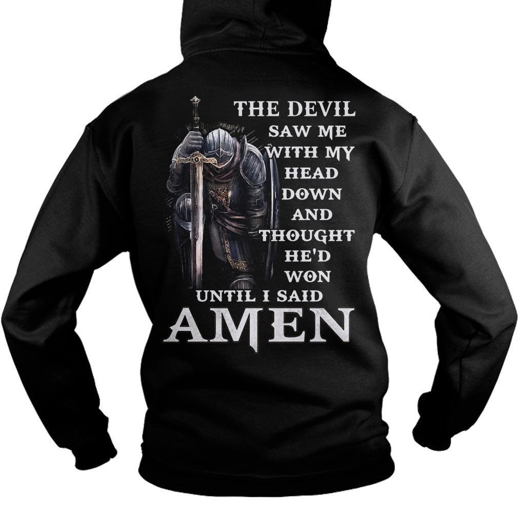 The Devil Saw Me With My Head Down And Thought He'd Won Hoodie
