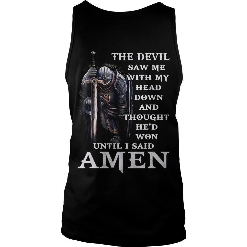 The Devil Saw Me With My Head Down And Thought He'd Won Tank Top
