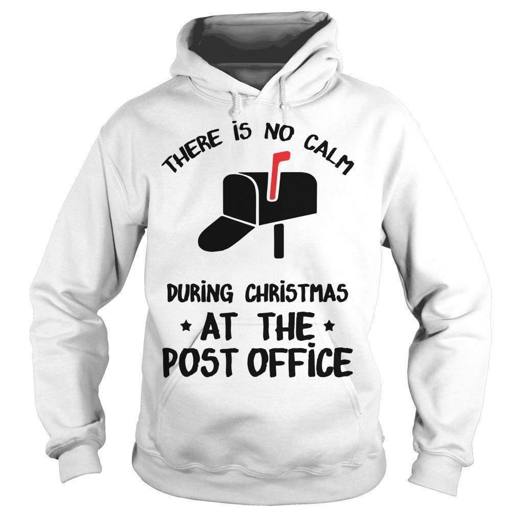 There Is No Calm During Christmas At The Post Office Hoodie