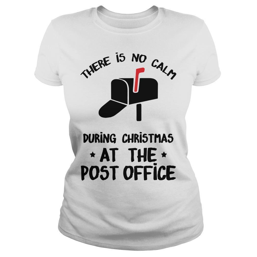 There Is No Calm During Christmas At The Post Office Longsleeve