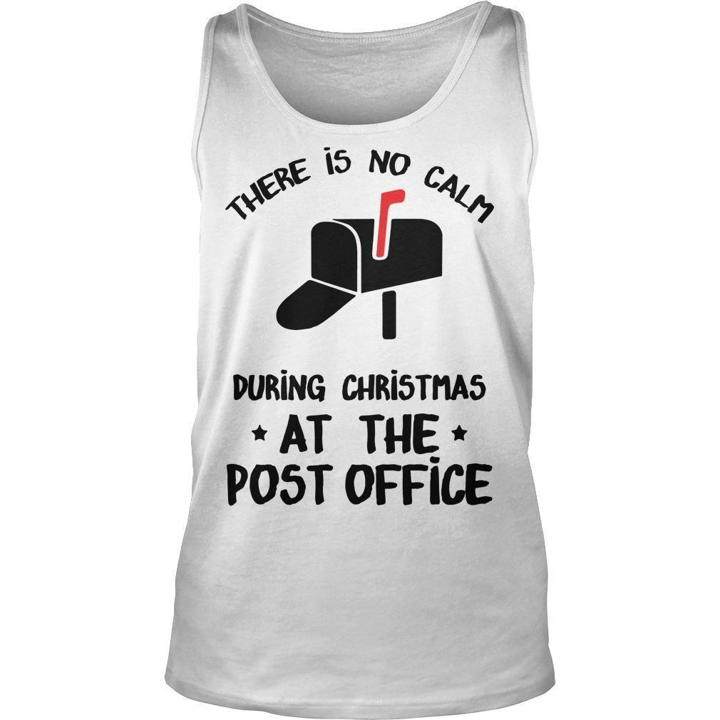 There Is No Calm During Christmas At The Post Office Tank Top
