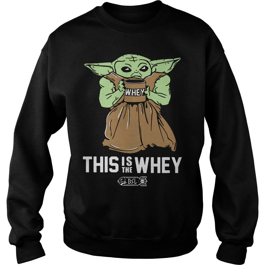 This Is The Whey Baby Yoda T Sweater