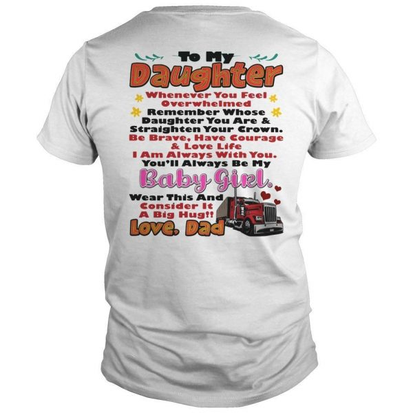 To My Daughter Whenever You Feel Overwhelmed Shirt
