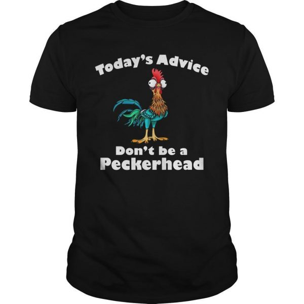 Today's Advice Don't Be A Peckerhead Shirt