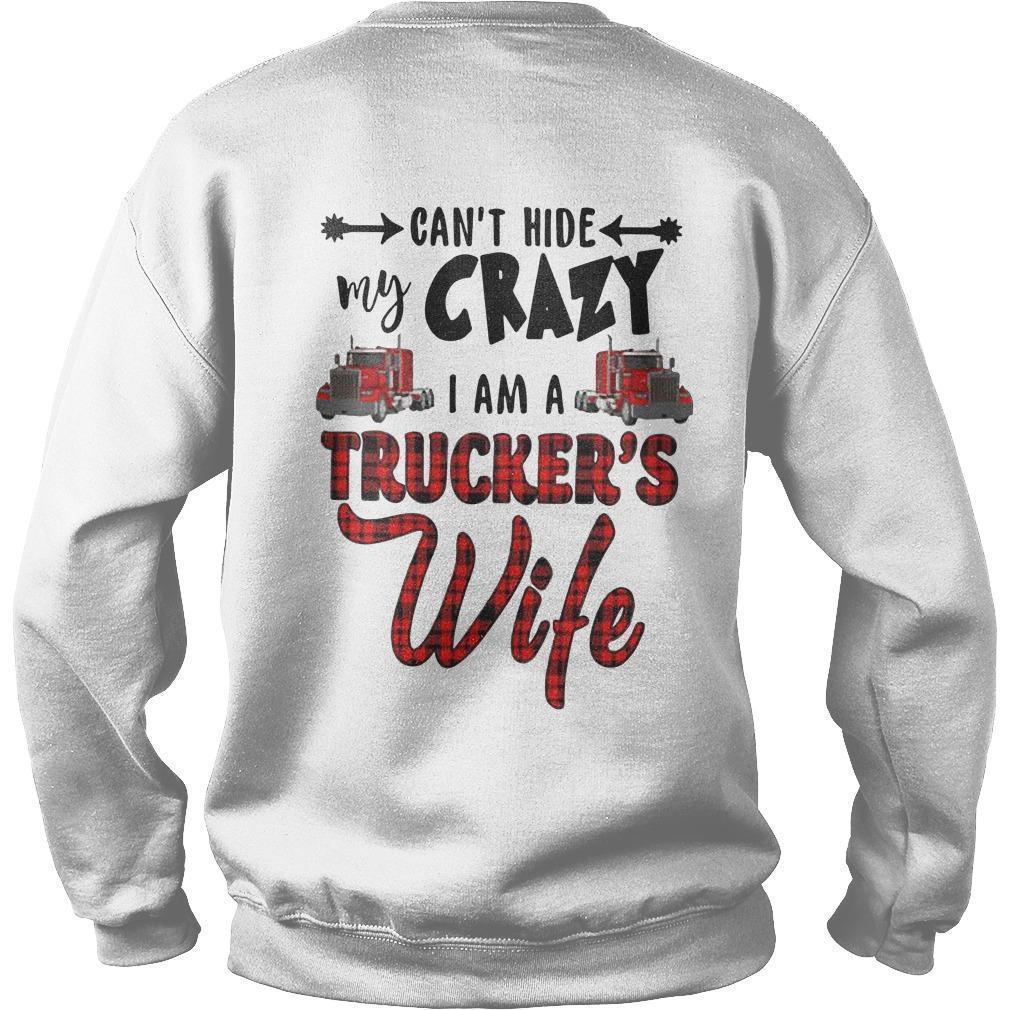 #truckerwifelife Can't Hide My Crazy I Am A Trucker's Wife Sweater