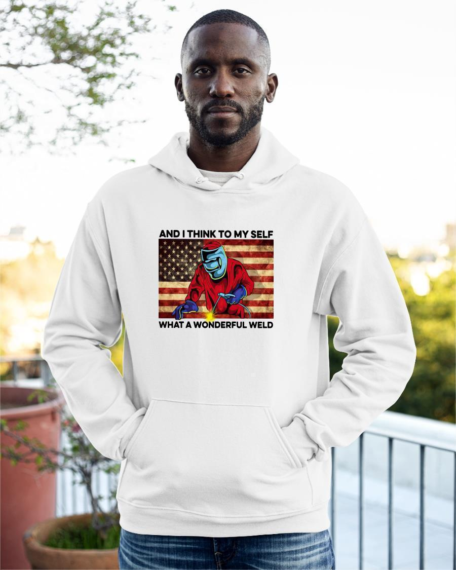 American Flag And I Think To Myself What A Wonderful Weld Hoodie
