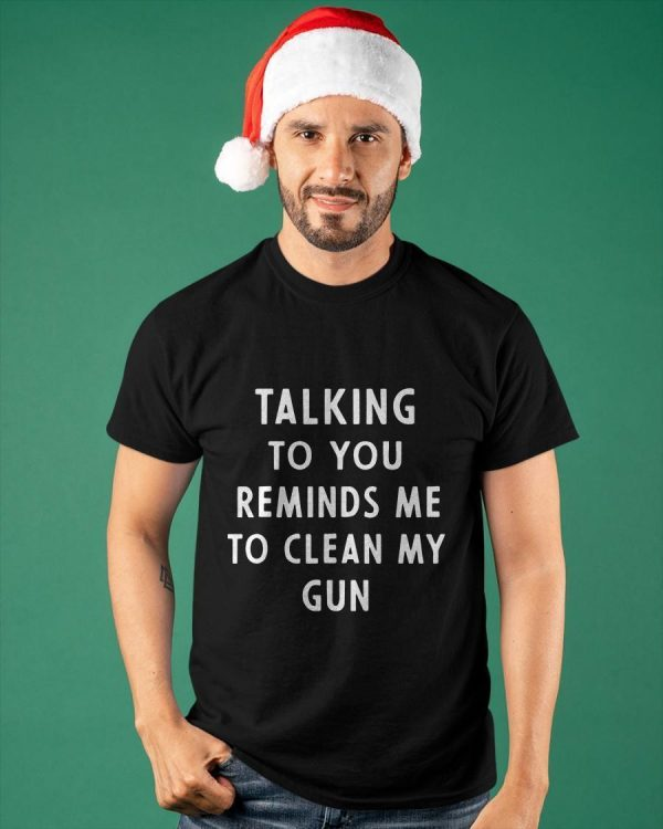 Ancient Greek Talking To You Reminds Me Of Clean My Gun Shirt