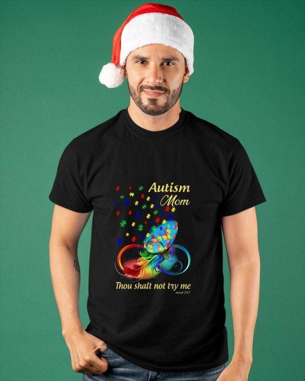 Autism Mom Thou Shalt Not Try Me Shirt