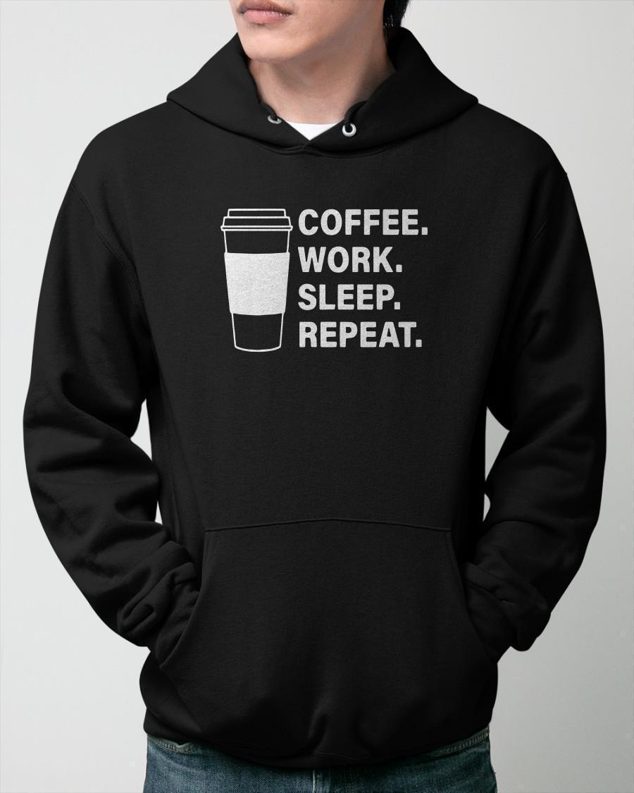 Coffee Work Sleep Repeat Hoodie