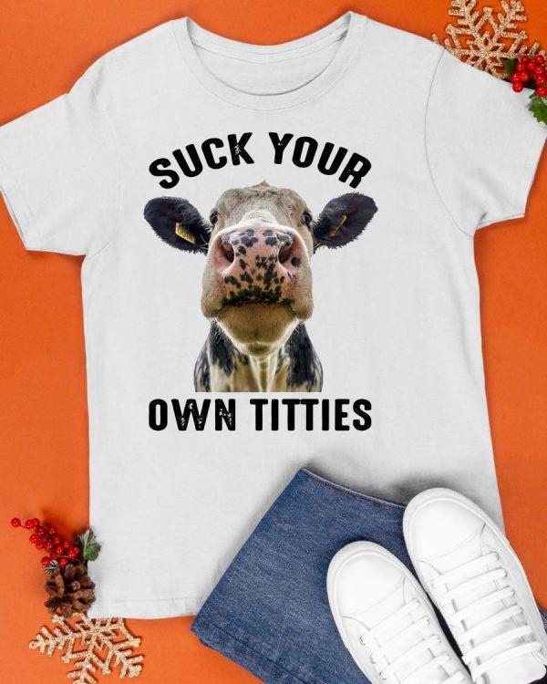 Cow Suck Your Own Titties Shirt