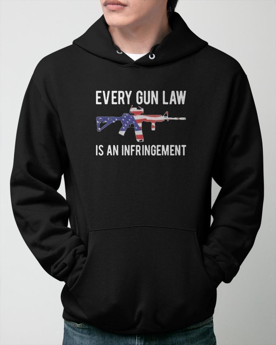 Every Gun Law Is An Infringement Hoodie