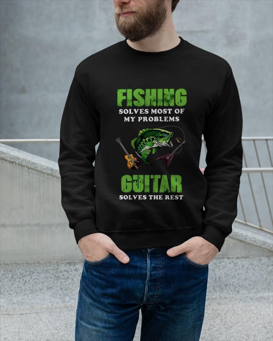 Fishing Solves Most Of My Problems Guitar Solves The Rest Sweater
