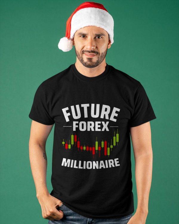 Future Forex Millionaire Shirt