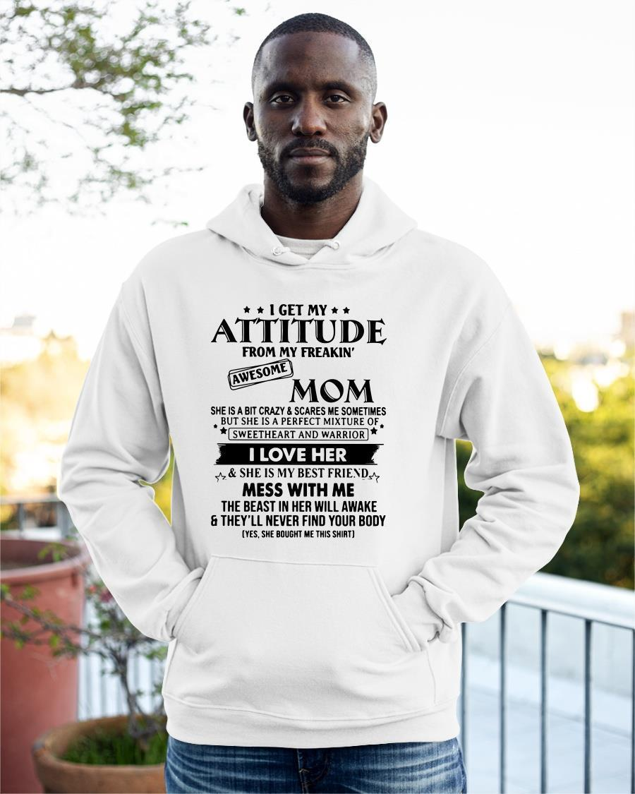 I Get My Attitude From My Freakin' Awesome Mom Hoodie