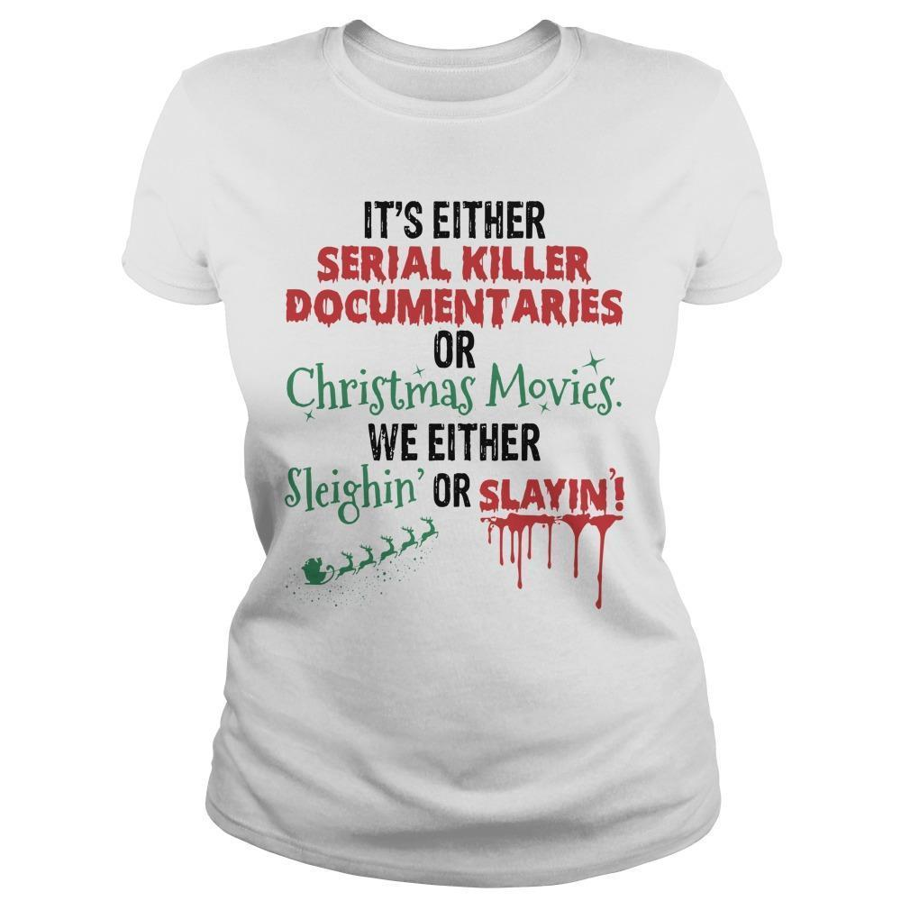 It's Either Serial Killer Documentaries Or Christmas Movies Longsleeve