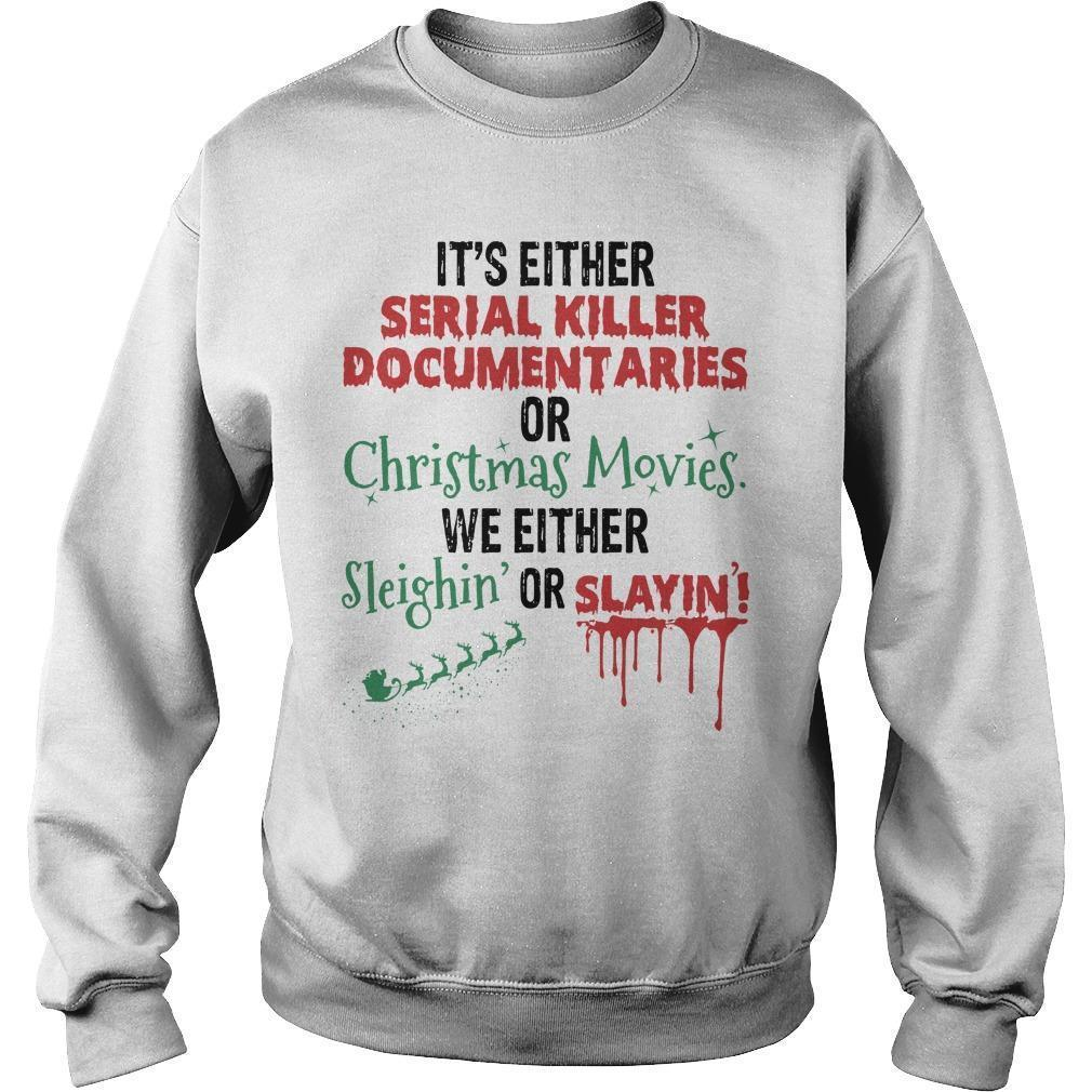 It's Either Serial Killer Documentaries Or Christmas Movies Sweater
