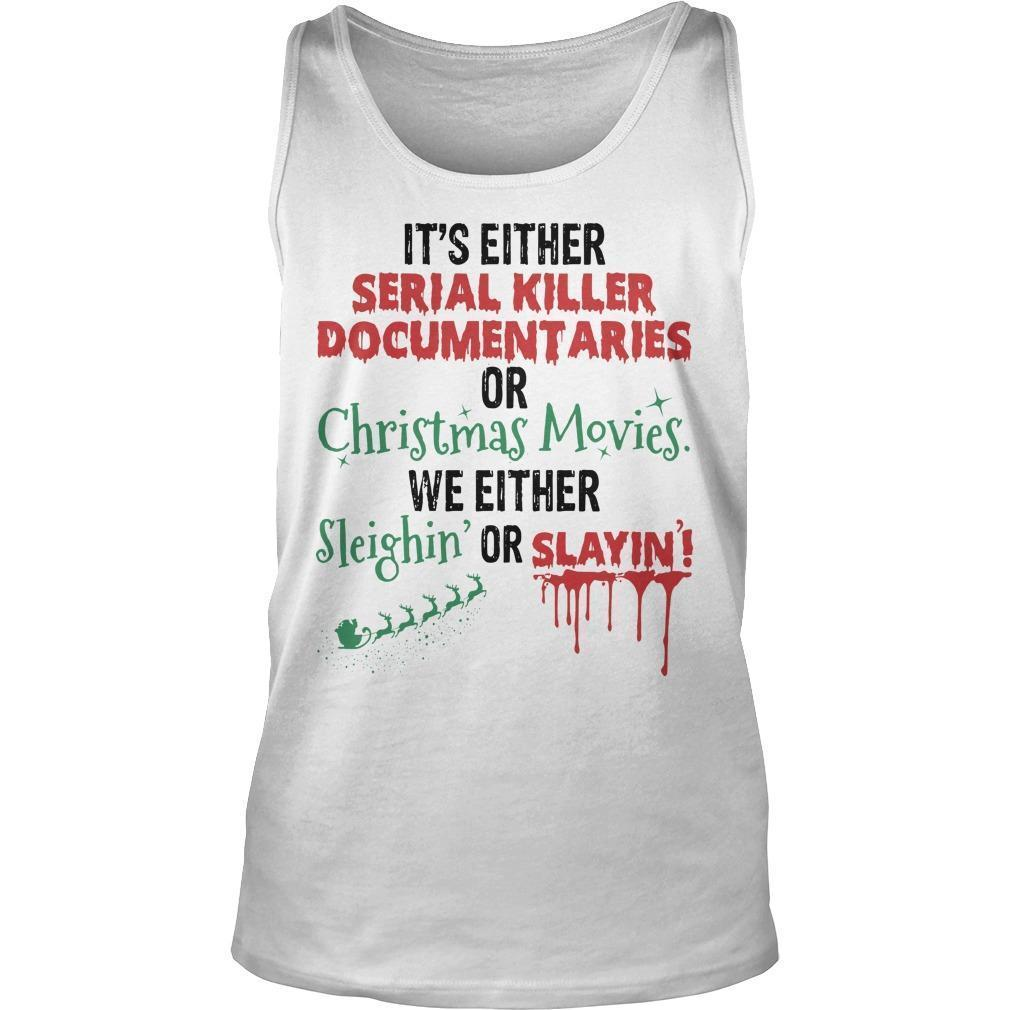 It's Either Serial Killer Documentaries Or Christmas Movies Tank Top