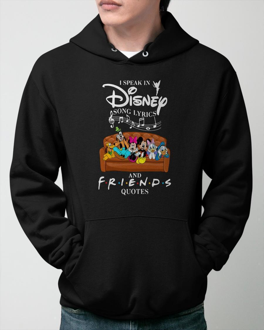 Mickey I Speak In Disney Song Lyrics And Friends Quotes Hoodie