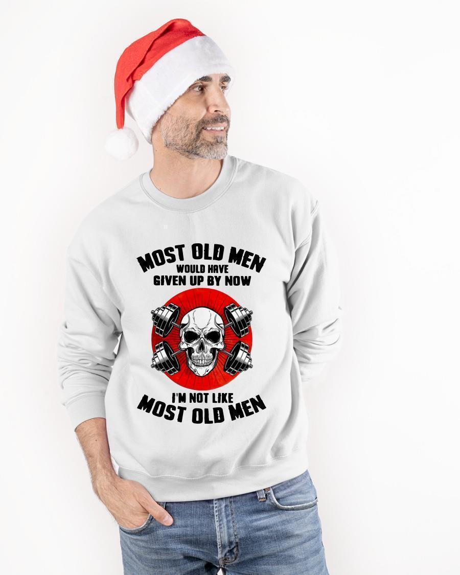 Most Old Men Would Have Given Up By Now I'm Not Like Most Old Men Sweater