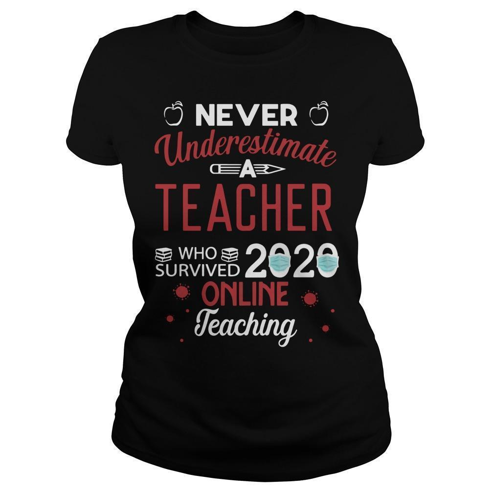 Never Underestimate A Teacher Who Survived 2020 Online Teaching Longsleeve