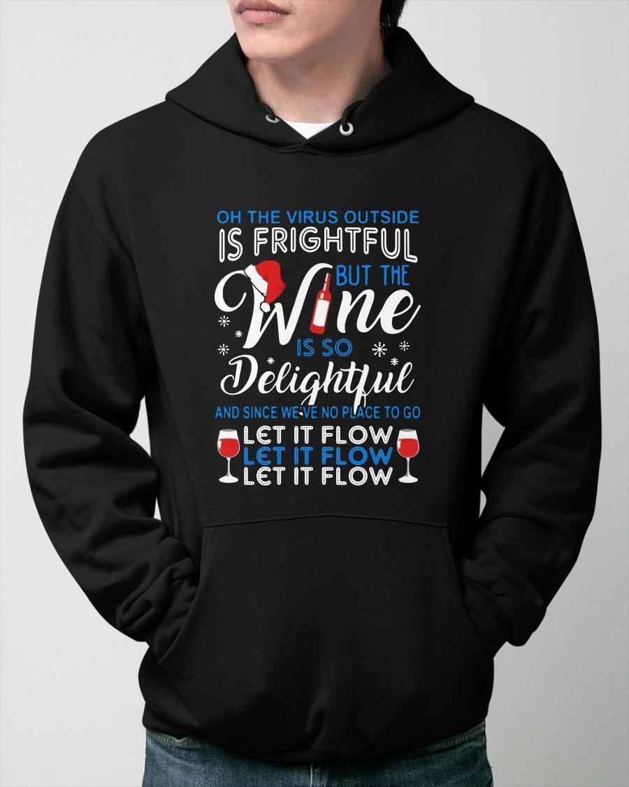 Oh The Virus Outside Is Frightful Wine Is So Delightful Hoodie