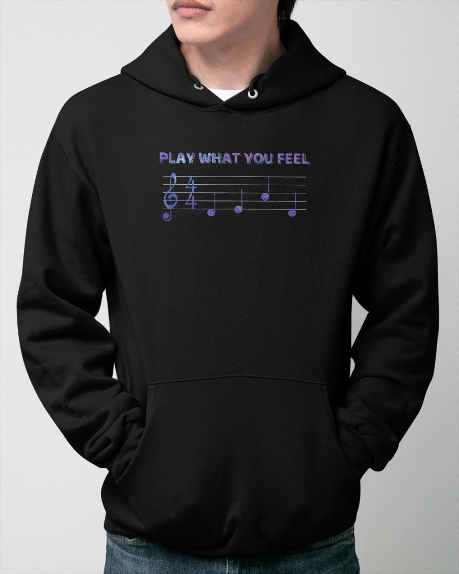 Play What You Feel Hoodie