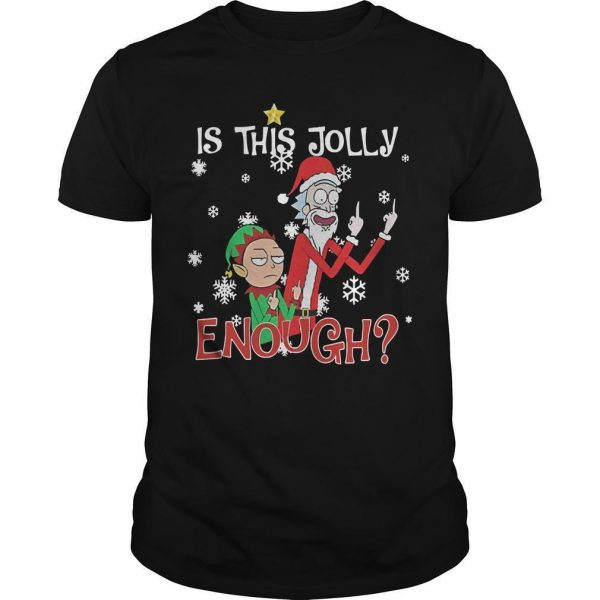 Rick And Morty Is This Jolly Enough Shirt
