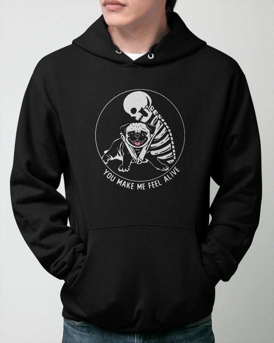 Skull And Pug You Make Me Feel Alive Hoodie