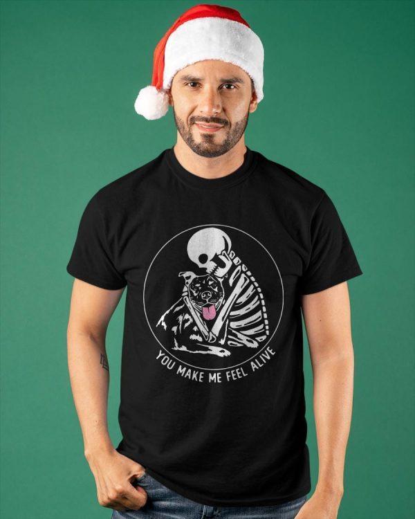 Skull Pitbull You Make Me Feel Alive Shirt
